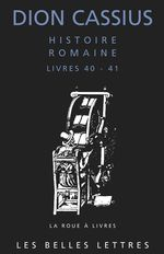 Vente EBooks : Histoire romaine. Livres 40 & 41  - Dion Cassius