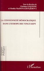 La citoyenneté démocratique dans l'Europe des vingt-sept  - Christian Lequesne - Monika Mac Donagh-Pajerova