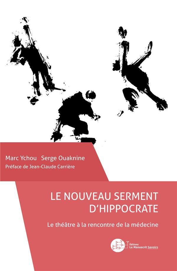 Le nouveau serment d'Hippocrate ; le théâtre à la rencontre de la médecine