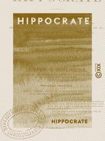 Vente EBooks : Hippocrate  - Hippocrate - Charles Daremberg