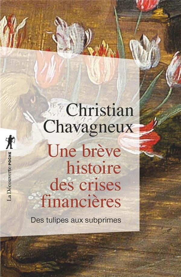 Une brève histoire des crises financières ; des tulipes aux subprimes