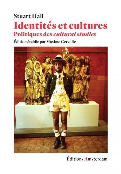 Identités et cultures ; politiques des cultural studies