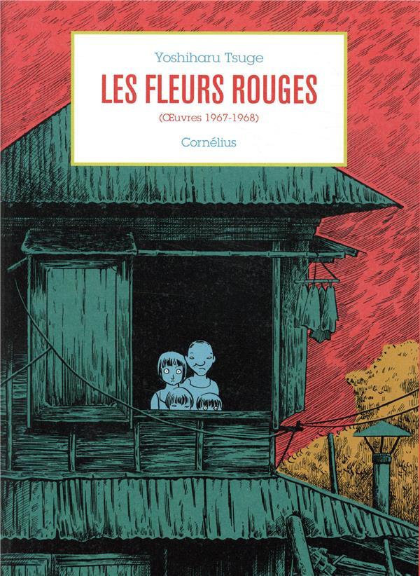 Les fleurs rouges ; oeuvres 1967-1968
