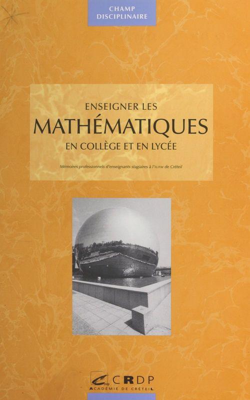 Enseigner les mathématiques en collège et lycée