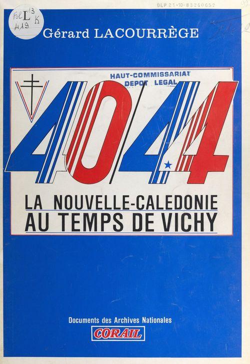 40-44, la Nouvelle-Calédonie au temps de Vichy