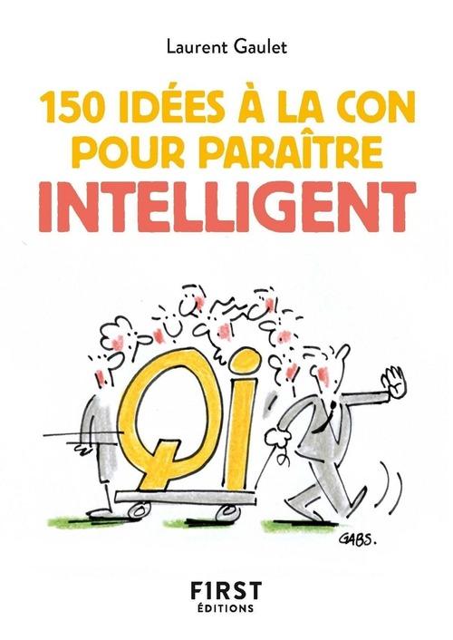 150 idées à la con pour paraître intelligent