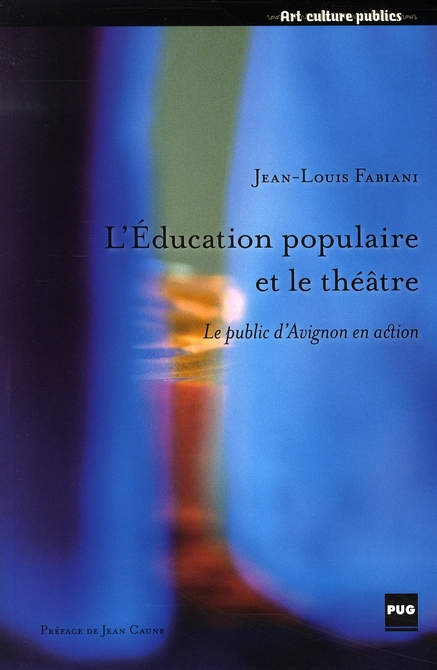 Education Populaire Et Le Theatre ; Le Public D'Avignon En Action
