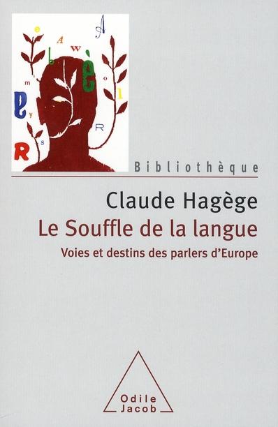 Le Souffle De La Langue Voies Et Destins Des Parlers D Europe Claude Hagege Odile Jacob Grand Format Librairies Autrement