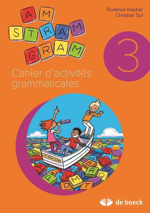 AM STRAM GRAM ; cahier d'activités grammaticales ; 3 (3ème édition)