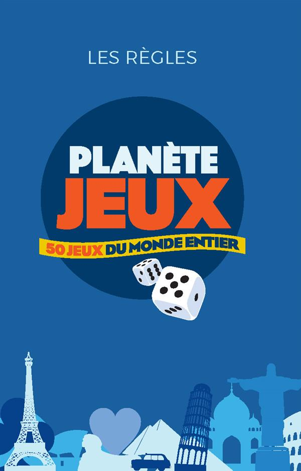 planète jeux ; 50 jeux du monde entier pour jouer chez soi ou en voyage