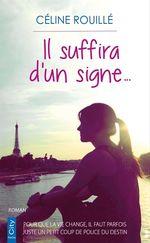 Il suffira d'un signe  - Céline Rouillé