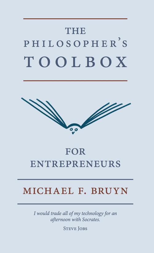 The philosopher's toolbox for entrepreneurs