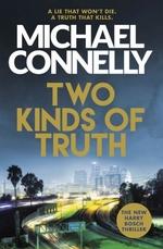 Vente Livre Numérique : Two Kinds of Truth  - Michael Connelly