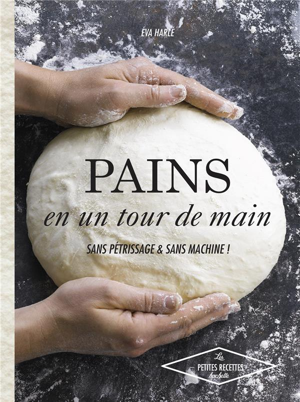 Pains sans machine et sans pétrin
