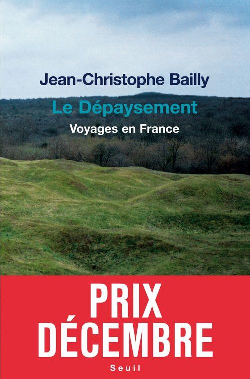Le Dépaysement. Voyages en France - Prix Décembre 2011
