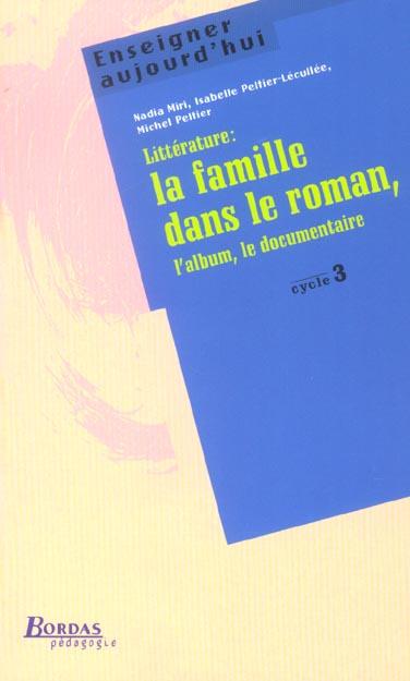 LITTERATURE : LA FAMILLE DANS LE ROMAN ; L'ALBUM, LE DOCUMENTAIRE