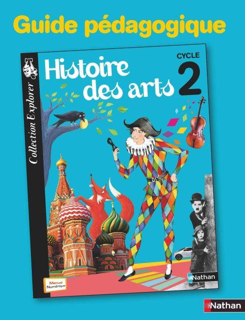 Histoire Des Arts ; Guide Pedagogique ; Cycle 2