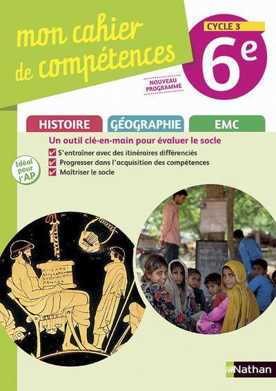 Mon cahier de compétences ; histoire-géographie, éducation morale et civique ; 6e ; cahier d'activités (édition 2017)