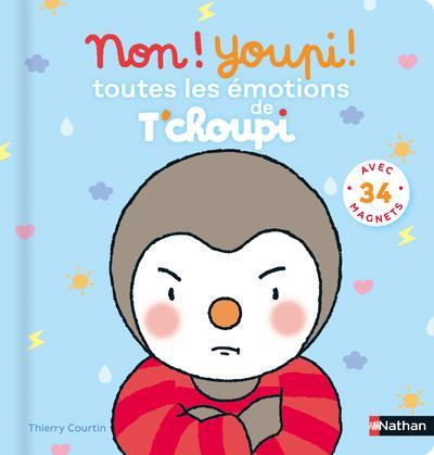 T'CHOUPI  -  NON ! YOUPI ! TOUTES LES EMOTIONS DE T'CHOUPI