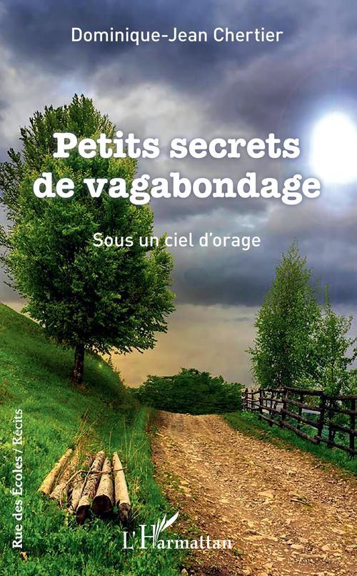 Vente EBooks : Petits secrets de vagabondage  - Dominique jean CHERTIER