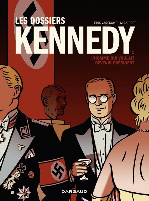 Les dossiers Kennedy T.1 ; l'homme qui voulait devenir président  - Mick Peet