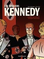 Les dossiers Kennedy T.1 ; l'homme qui voulait devenir président