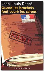 Vente Livre Numérique : Quand les brochets font courir les carpes  - Jean-Louis Debré