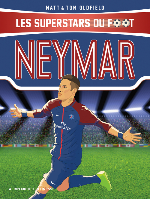 Neymar ; les superstars du foot