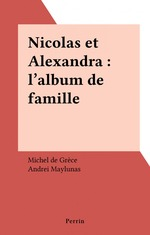 Nicolas et Alexandra : l'album de famille