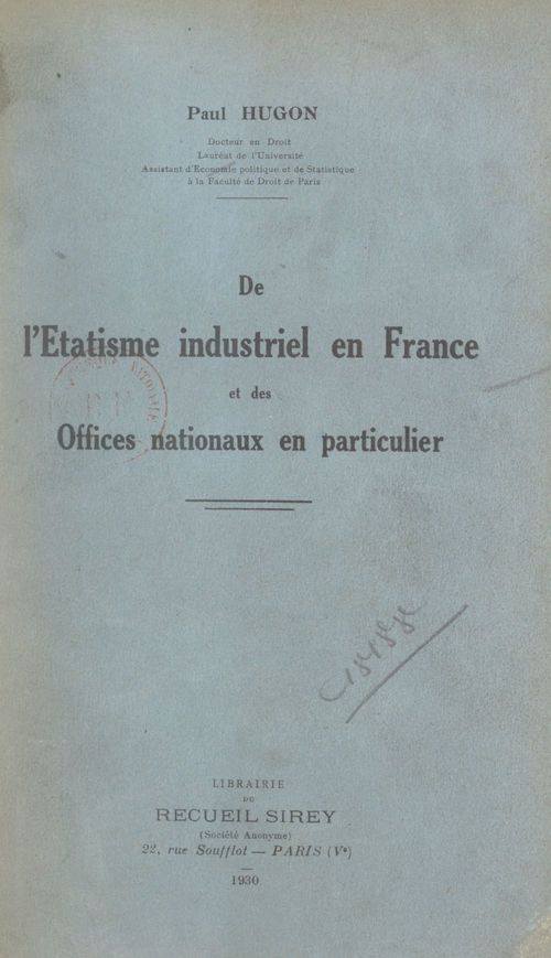 Vente Livre Numérique : De l'étatisme industriel en France, et des offices nationaux en particulier  - Paul Hugon