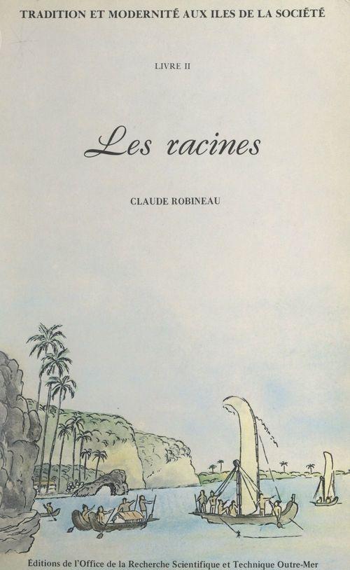 Tradition et modernité aux îles de la Société (2). Les racines