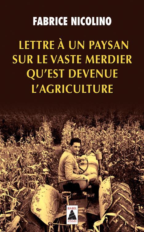 lettre à un paysan sur le vaste merdier qu'est devenue l'agriculture