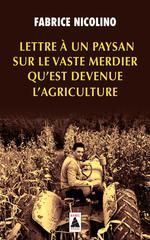 Couverture de Lettre A Un Paysan Sur Le Vaste Merdier Qu'Est Devenue L'Agriculture (Babel)