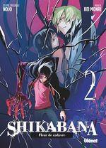 Shikabana - Fleur de cadavre - Tome 02  - Nojo - Kei Monri