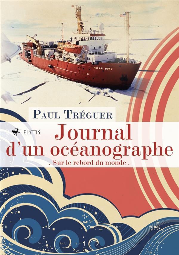 Journal d'un océanographe ; sur le rebord du monde
