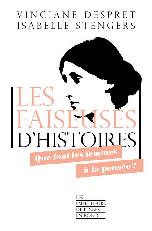 Les faiseuses d'histoires ; que font les femmes à la pensée ?