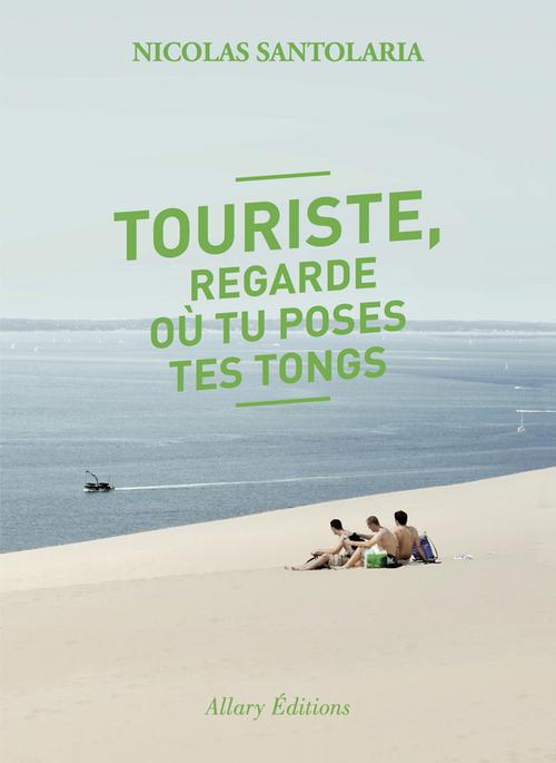 Touriste, regarde où tu poses tes tongs