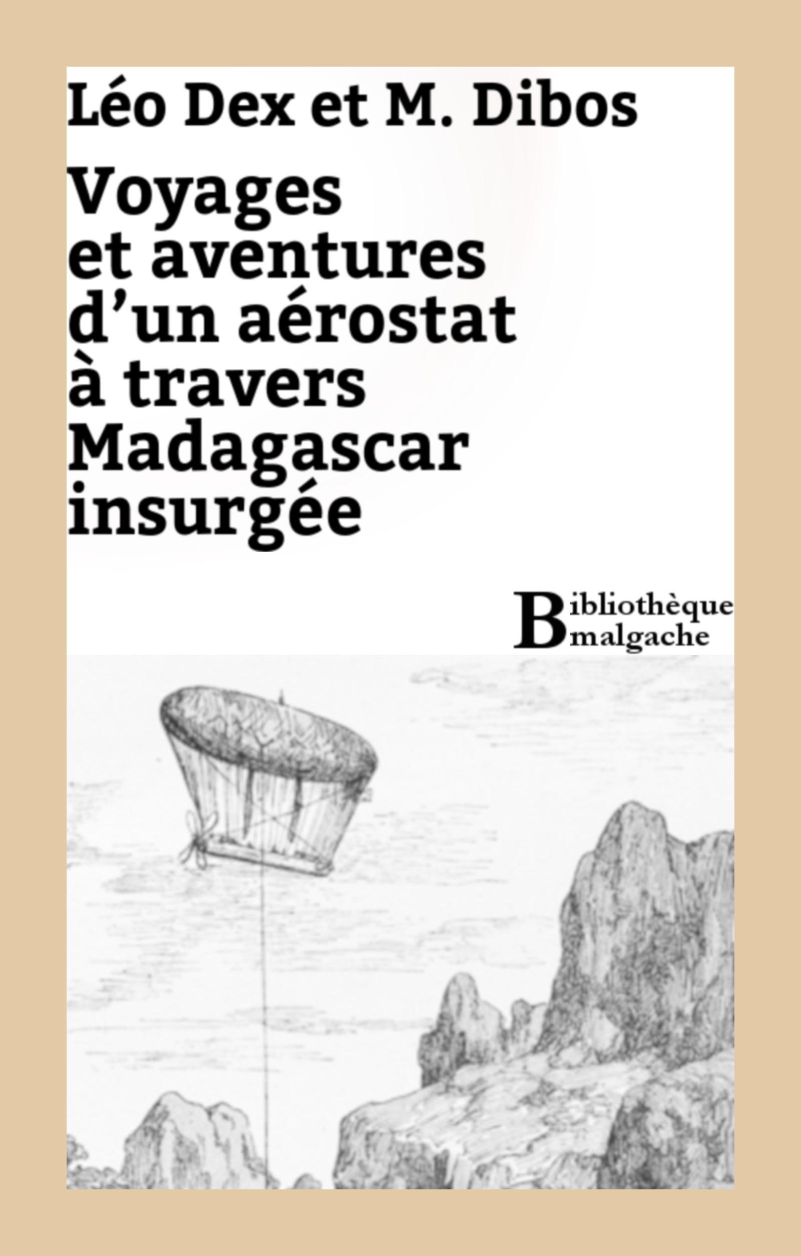 Voyage et aventures d'un aérostat à travers Madagascar insurgée