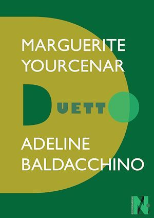 Marguerite Yourcenar - Duetto