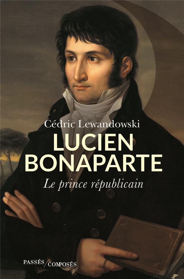 Lucien Bonaparte, le prince républicain