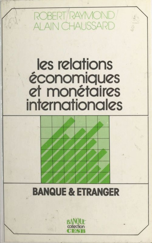 Les relations économiques et monétaires internationales : banque et étranger