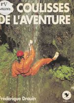 Les coulisses de l'aventure  - Frédérique Drouin - Jacques Moatti