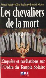 Vente EBooks : Les Chevaliers de la mort  - Nicolas Bernard - Arnaud BEDAT - Gilles Bouleau