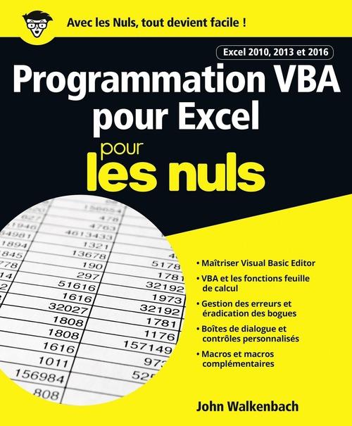 Programmation VBA pour Excel pour les nuls ; Excel 2010, 2013 et 2016