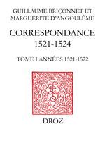 Correspondance (1521-1524)  - Guillaume Briçonnet - Michel VEISSIÈRE - Christine Martineau-Genieys - Henry Heller
