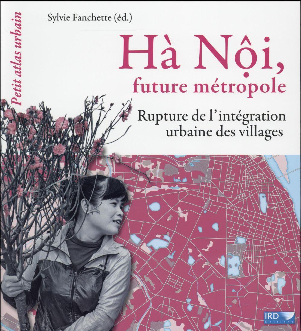 Ha Noi ; future métropole ; rupture de l'intégration urbaine des villages