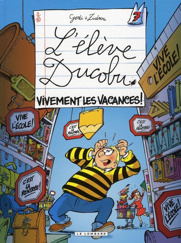 L'Eleve Ducobu T.7 ; Vivement Les Vacances !