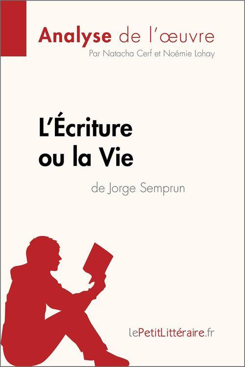 L'Écriture ou la Vie de Jorge Semprun (Analyse de l'oeuvre)