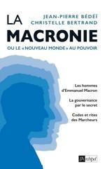 Vente Livre Numérique : La macronie ou le nouveau monde au pouvoir  - Jean-pierre Bédéï - Christelle Bertrand
