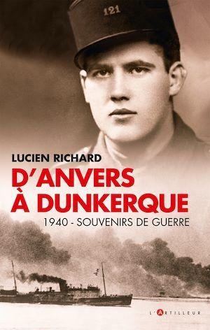 D'Anvers à Dunkerque ; 1940 - souvenirs de guerre